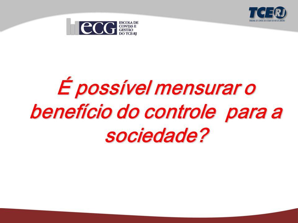 É possível mensurar o benefício do controle para a sociedade?
