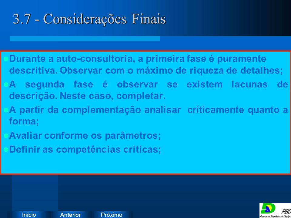 Próximo AnteriorInício 3.7 - Considerações Finais Instruções: Exclua o ícone do documento de exemplo e substitua-o pelos do documento de trabalho: Cri