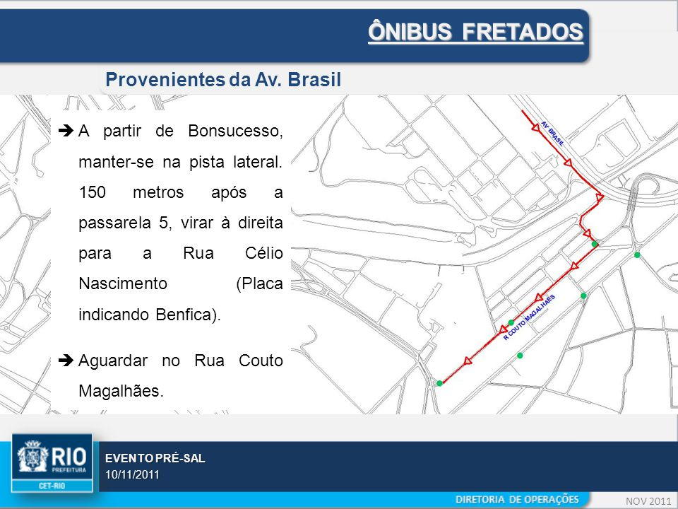 NOV 2011 EVENTO PRÉ-SAL 10/11/2011 ÔNIBUS FRETADOS Provenientes da Av.