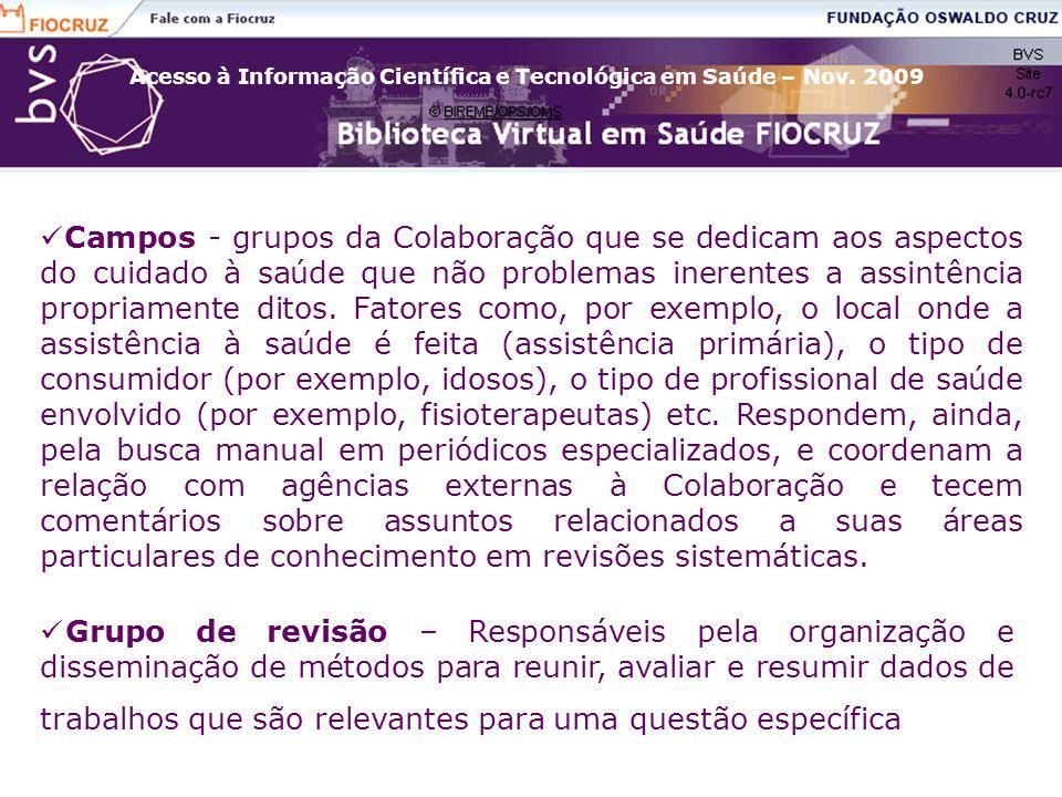 Acesso à Informação Científica e Tecnológica em Saúde – Nov. 2009 Campos - grupos da Colaboração que se dedicam aos aspectos do cuidado à saúde que nã
