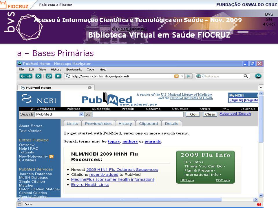 Acesso à Informação Científica e Tecnológica em Saúde – Nov. 2009 a – Bases Primárias