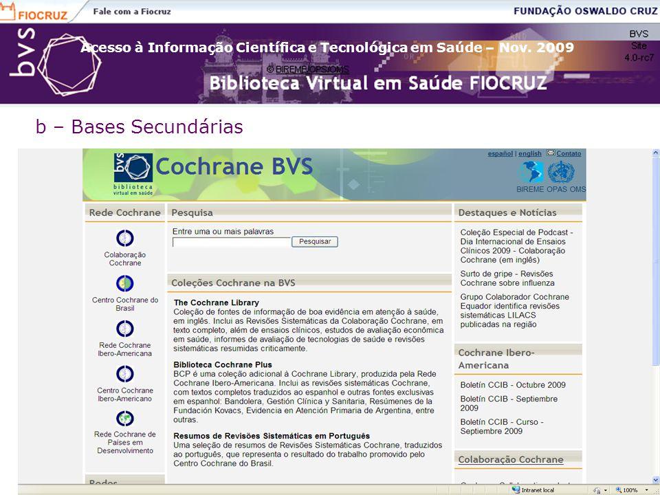 Acesso à Informação Científica e Tecnológica em Saúde – Nov. 2009 b – Bases Secundárias