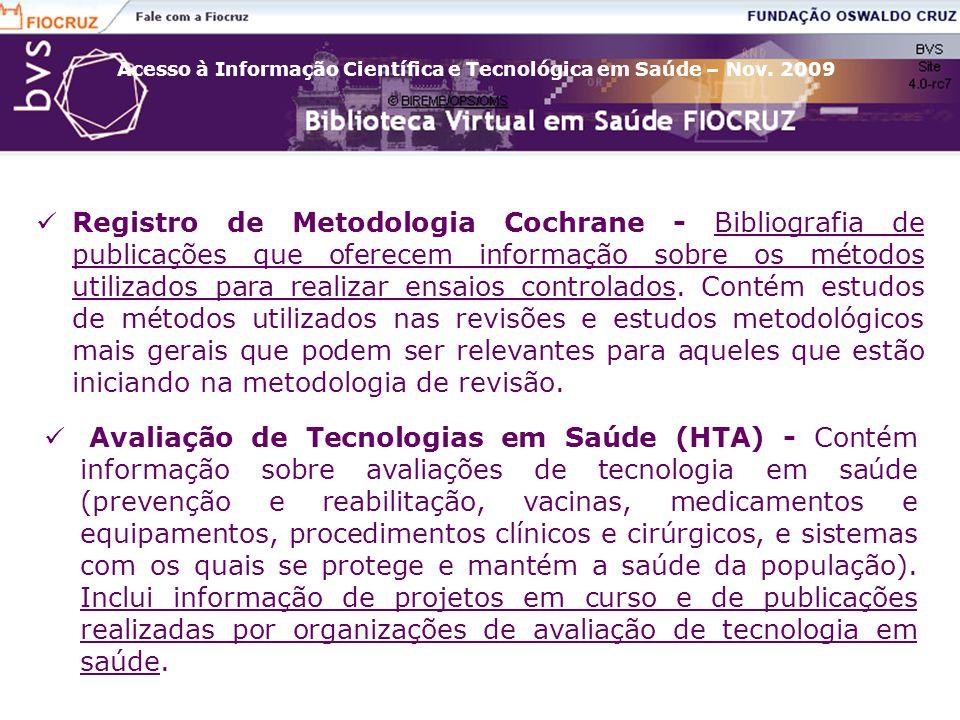 Acesso à Informação Científica e Tecnológica em Saúde – Nov. 2009 Registro de Metodologia Cochrane - Bibliografia de publicações que oferecem informaç