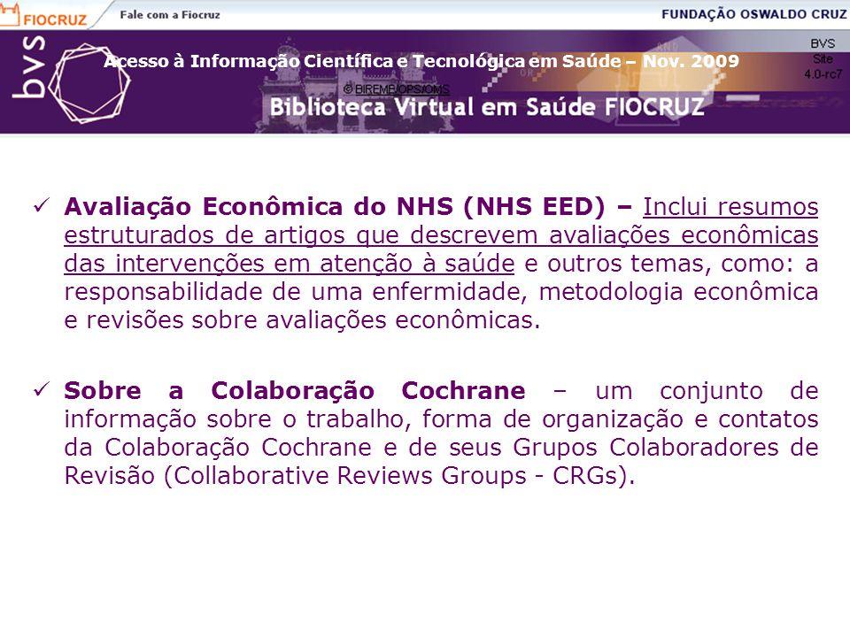Acesso à Informação Científica e Tecnológica em Saúde – Nov. 2009 Avaliação Econômica do NHS (NHS EED) – Inclui resumos estruturados de artigos que de