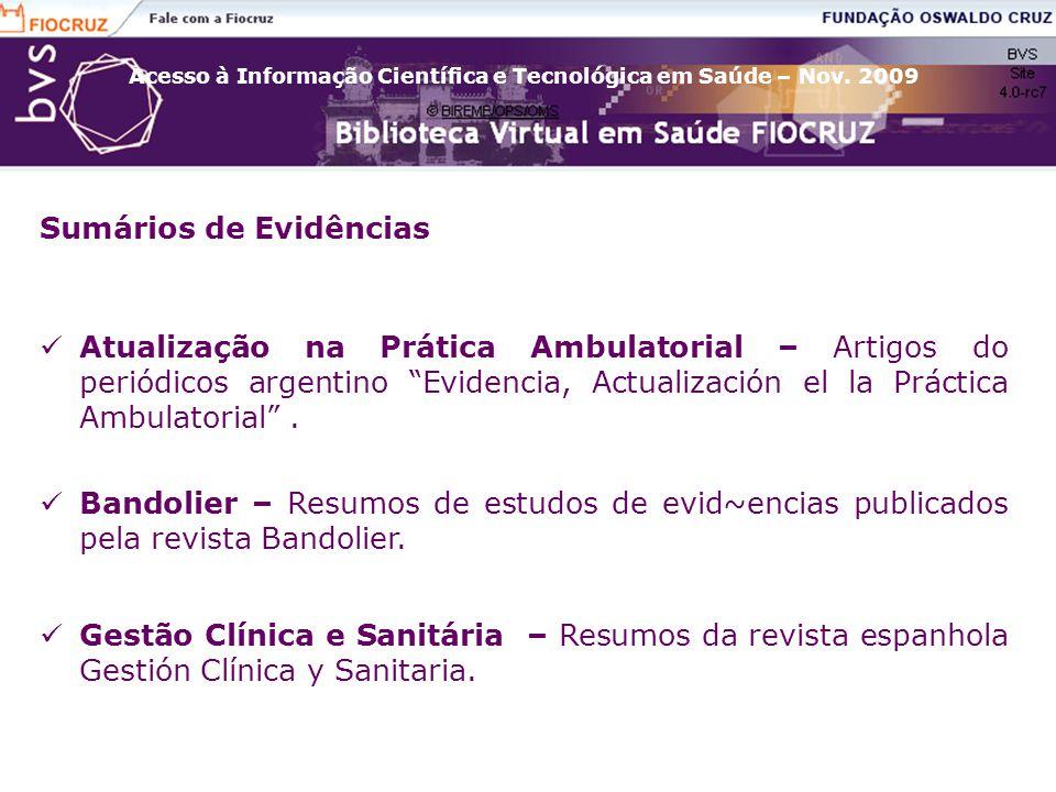 Acesso à Informação Científica e Tecnológica em Saúde – Nov. 2009 Sumários de Evidências Atualização na Prática Ambulatorial – Artigos do periódicos a