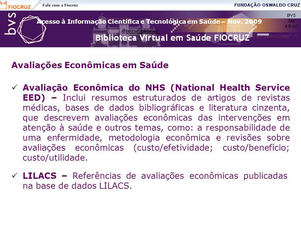 Acesso à Informação Científica e Tecnológica em Saúde – Nov. 2009 Avaliações Econômicas em Saúde Avaliação Econômica do NHS (National Health Service E