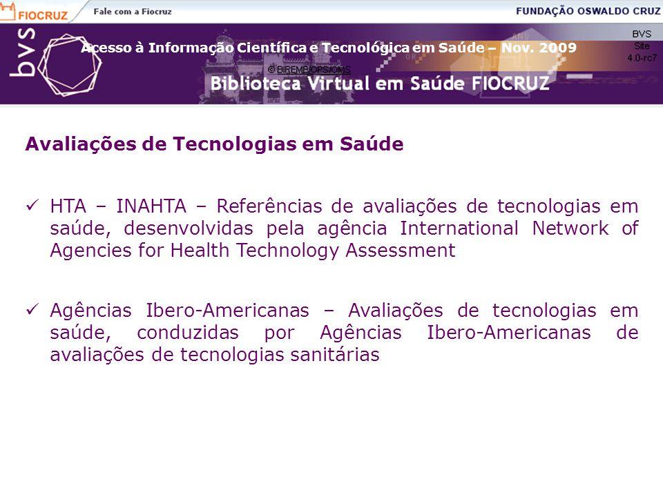 Acesso à Informação Científica e Tecnológica em Saúde – Nov. 2009 Avaliações de Tecnologias em Saúde HTA – INAHTA – Referências de avaliações de tecno