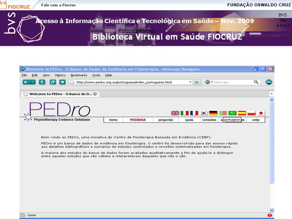 Acesso à Informação Científica e Tecnológica em Saúde – Nov. 2009