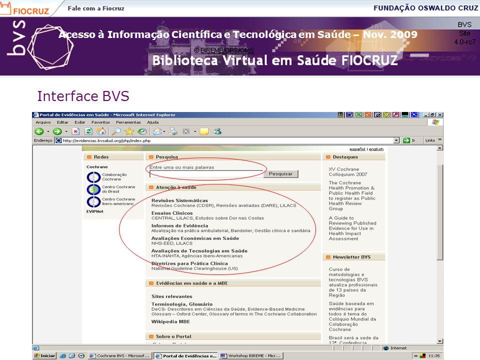 Acesso à Informação Científica e Tecnológica em Saúde – Nov. 2009 Interface BVS