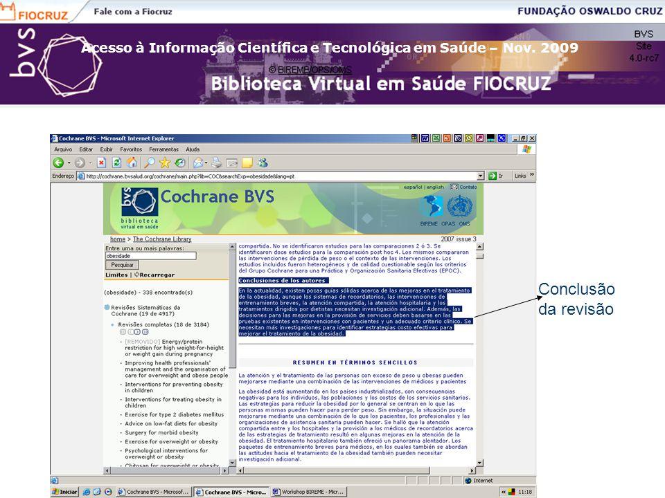 Acesso à Informação Científica e Tecnológica em Saúde – Nov. 2009 Conclusão da revisão