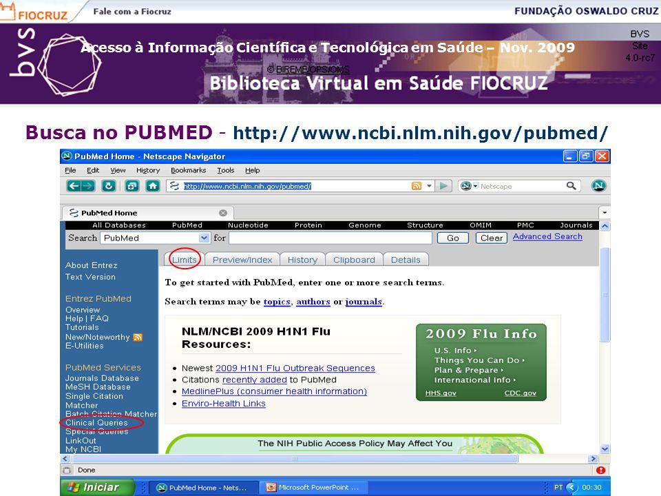 Busca no PUBMED - http://www.ncbi.nlm.nih.gov/pubmed/