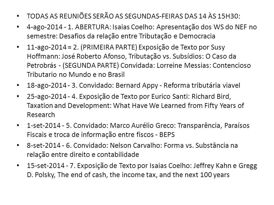TODAS AS REUNIÕES SERÃO AS SEGUNDAS-FEIRAS DAS 14 ÀS 15H30: 4-ago-2014 - 1.