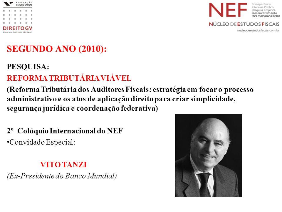 SEGUNDO ANO (2010): PESQUISA: REFORMA TRIBUTÁRIA VIÁVEL (Reforma Tributária dos Auditores Fiscais: estratégia em focar o processo administrativo e os