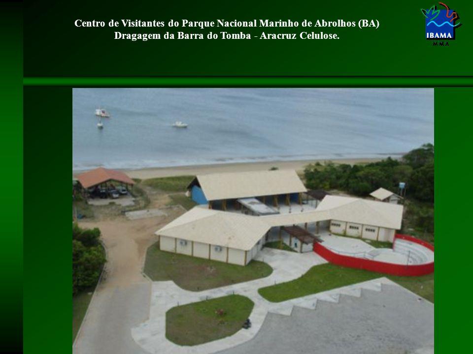 Centro de Visitantes do Parque Nacional Marinho de Abrolhos (BA) Dragagem da Barra do Tomba - Aracruz Celulose.