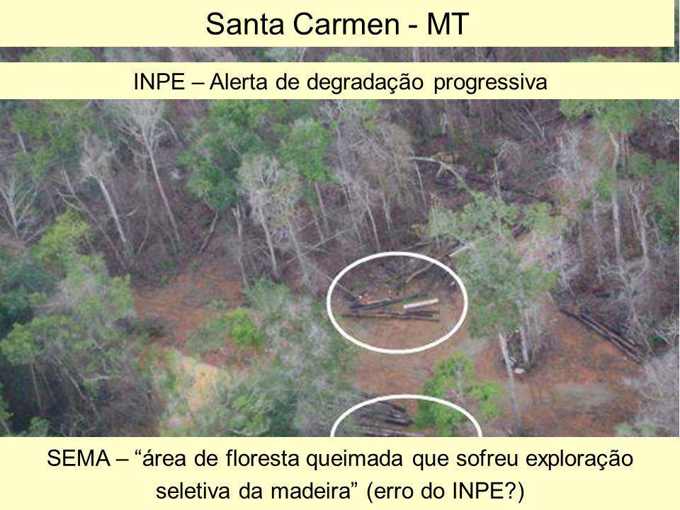 """Santa Carmen - MT INPE – Alerta de degradação progressiva SEMA – """"área de floresta queimada que sofreu exploração seletiva da madeira"""" (erro do INPE?)"""