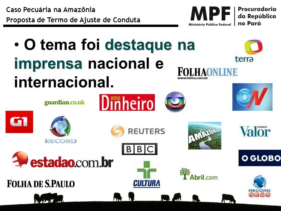 Caso Pecuária na Amazônia Proposta de Termo de Ajuste de Conduta destaque na imprensa O tema foi destaque na imprensa nacional e internacional.