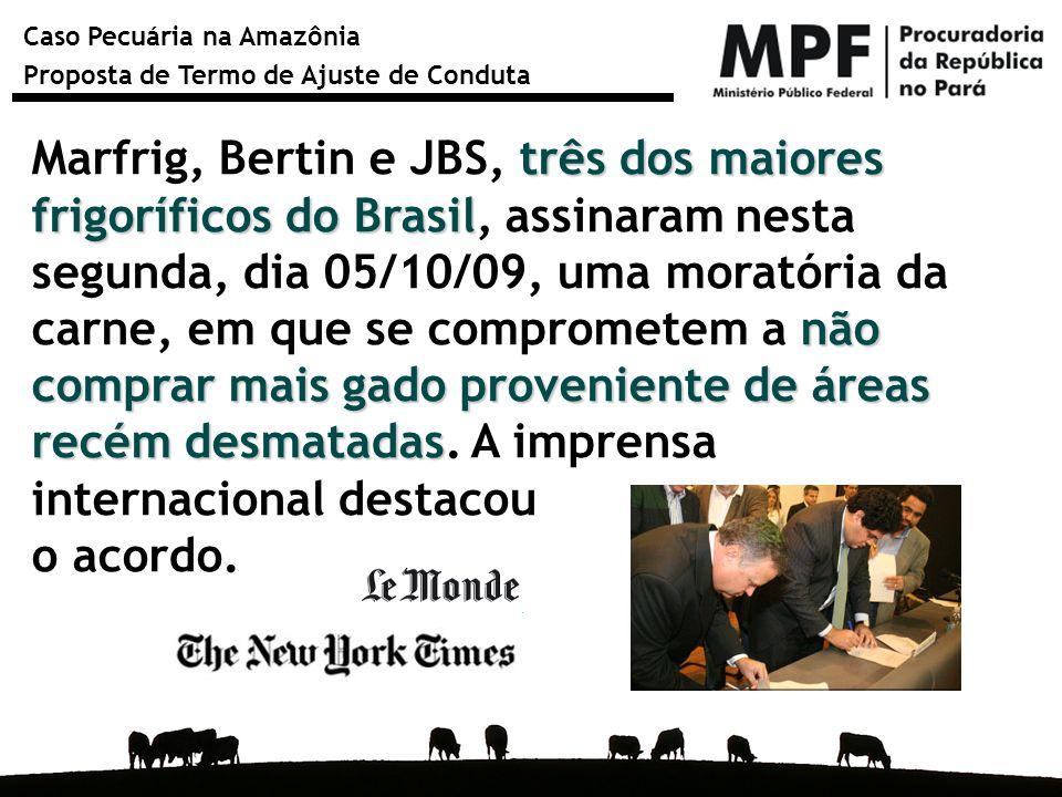 Caso Pecuária na Amazônia Proposta de Termo de Ajuste de Conduta três dos maiores frigoríficos do Brasil não comprar mais gado proveniente de áreas re