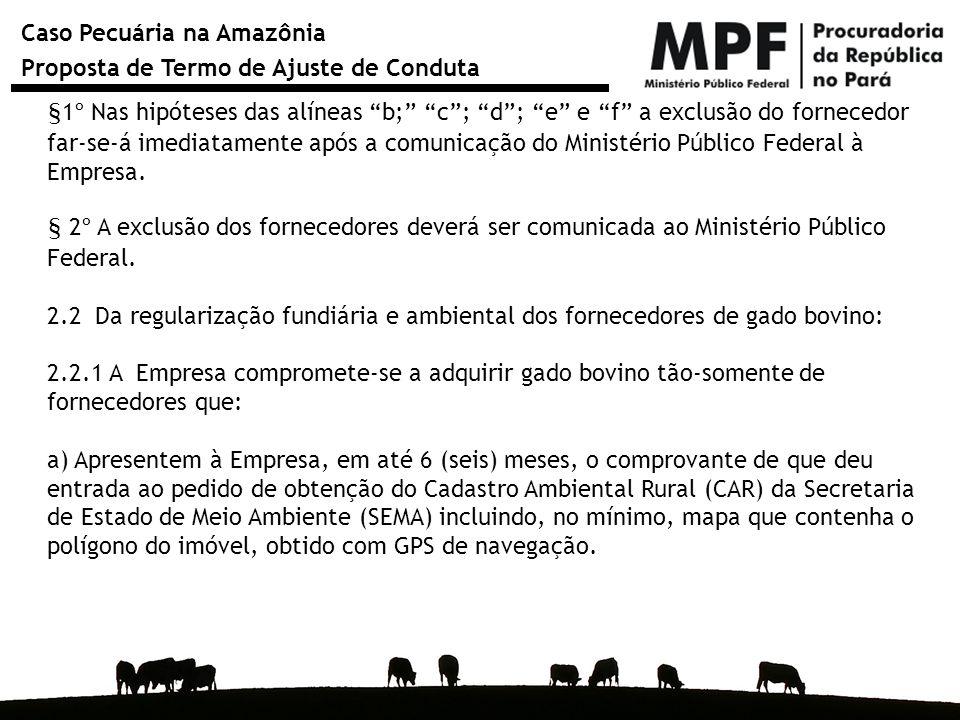 """Caso Pecuária na Amazônia Proposta de Termo de Ajuste de Conduta §1º Nas hipóteses das alíneas """"b;"""" """"c""""; """"d""""; """"e"""" e """"f"""" a exclusão do fornecedor far-s"""