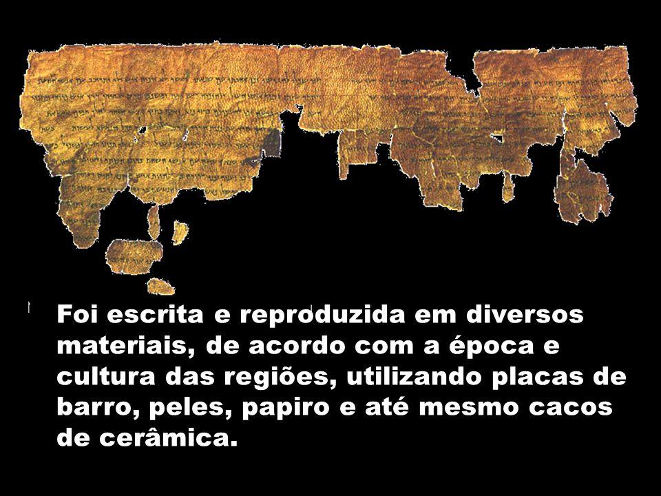 Foi escrita e reproduzida em diversos materiais, de acordo com a época e cultura das regiões, utilizando placas de barro, peles, papiro e até mesmo ca