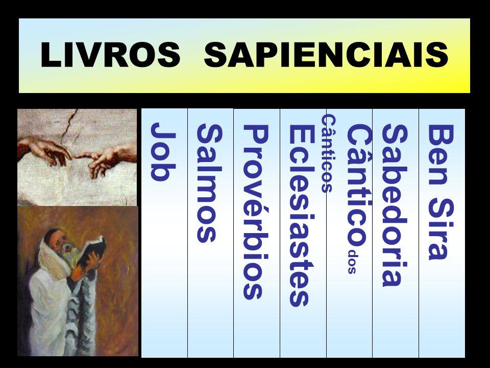 Job Provérbios Salmos Eclesiastes Cântico dos Cânticos LIVROS SAPIENCIAIS Sabedoria Ben Sira