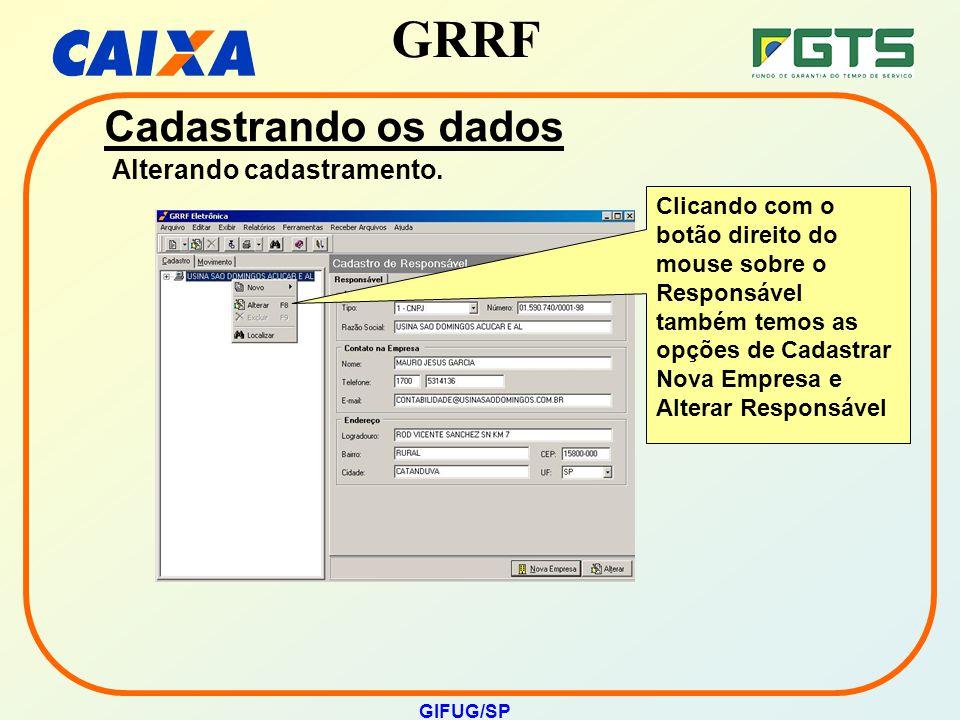 GRRF GIFUG/SP Clicando com o botão direito do mouse sobre o Responsável também temos as opções de Cadastrar Nova Empresa e Alterar Responsável Cadastr