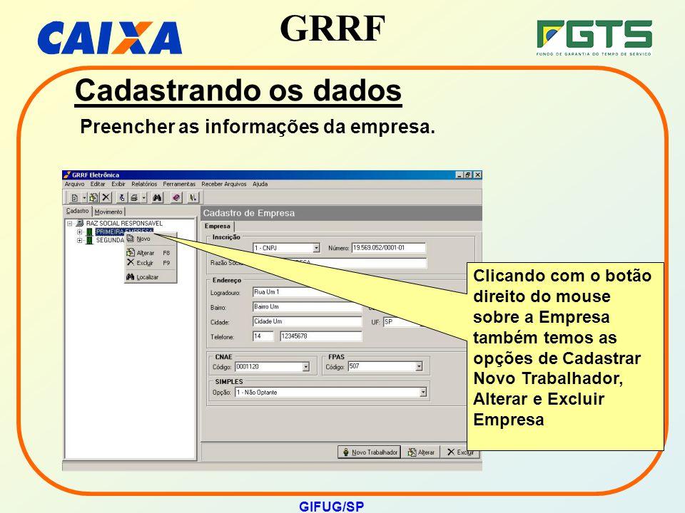 GRRF GIFUG/SP Clicando com o botão direito do mouse sobre a Empresa também temos as opções de Cadastrar Novo Trabalhador, Alterar e Excluir Empresa Ca