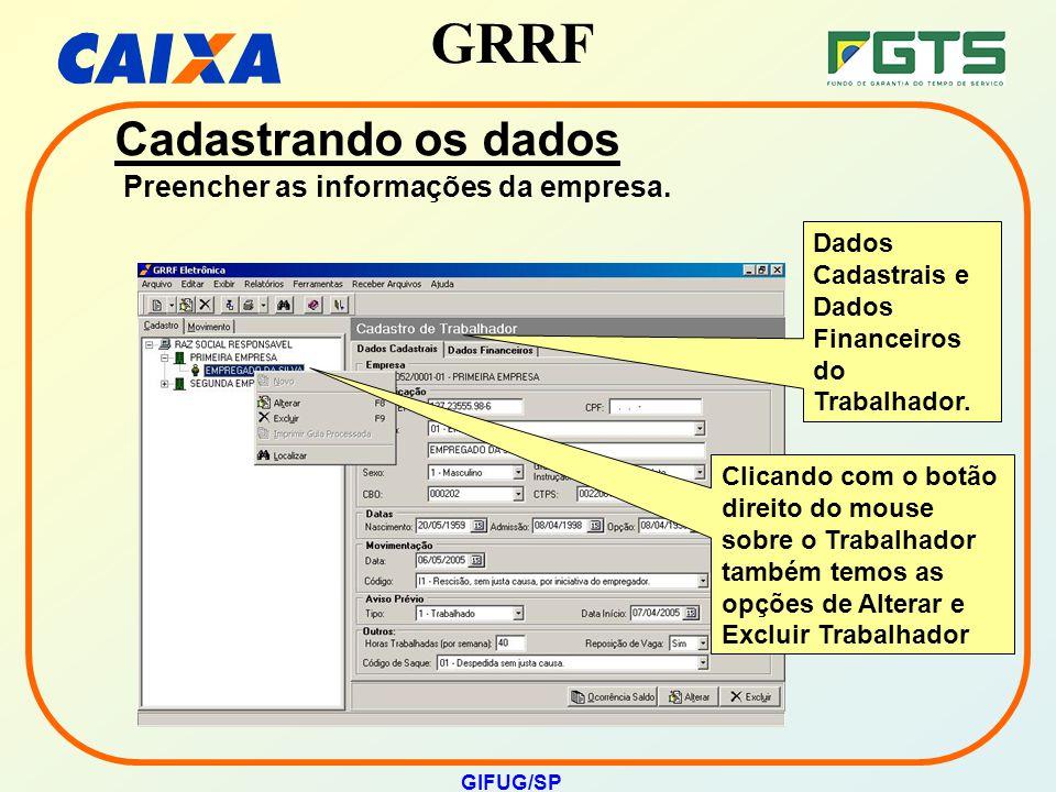 GRRF GIFUG/SP Clicando com o botão direito do mouse sobre o Trabalhador também temos as opções de Alterar e Excluir Trabalhador Dados Cadastrais e Dad