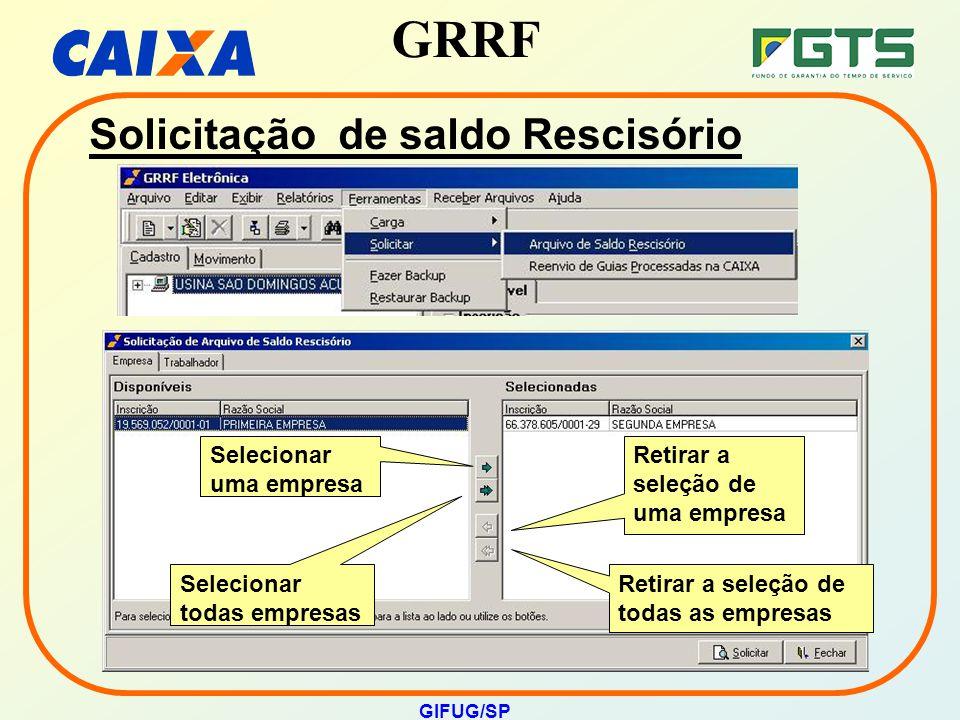 GRRF GIFUG/SP Selecionar uma empresa Selecionar todas empresas Retirar a seleção de uma empresa Retirar a seleção de todas as empresas Solicitação de