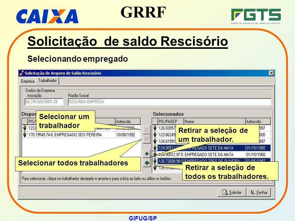 GRRF GIFUG/SP Selecionar um trabalhador Selecionar todos trabalhadores Retirar a seleção de um trabalhador. Retirar a seleção de todos os trabalhadore