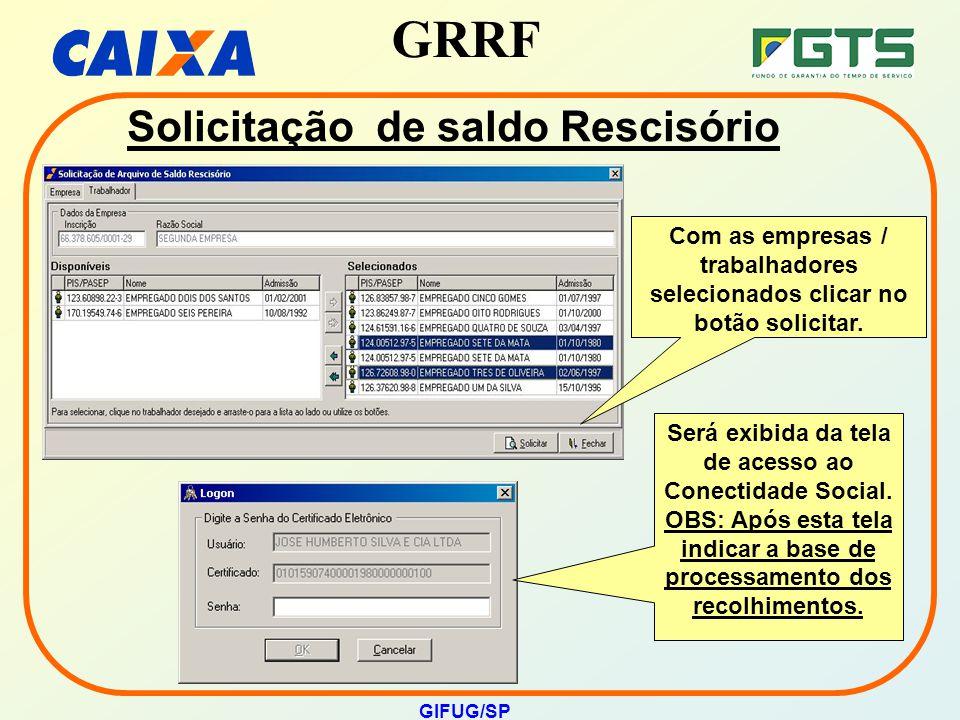 GRRF GIFUG/SP Será exibida da tela de acesso ao Conectidade Social. OBS: Após esta tela indicar a base de processamento dos recolhimentos. Com as empr