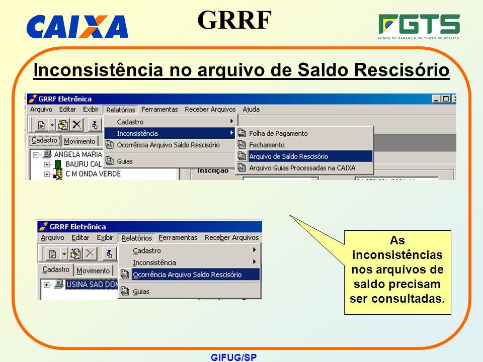 GRRF GIFUG/SP Inconsistência no arquivo de Saldo Rescisório As inconsistências nos arquivos de saldo precisam ser consultadas.
