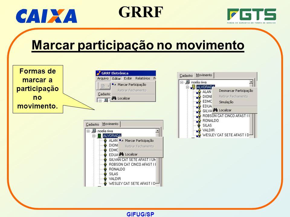 GRRF GIFUG/SP Marcar participação no movimento Formas de marcar a participação no movimento.