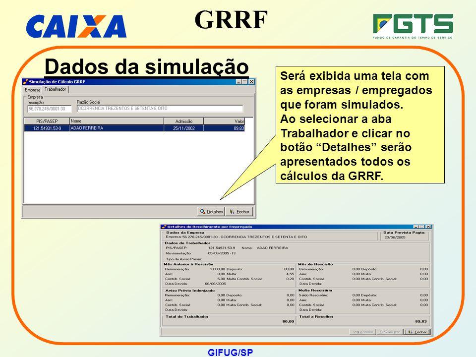 """GRRF GIFUG/SP Será exibida uma tela com as empresas / empregados que foram simulados. Ao selecionar a aba Trabalhador e clicar no botão """"Detalhes"""" ser"""