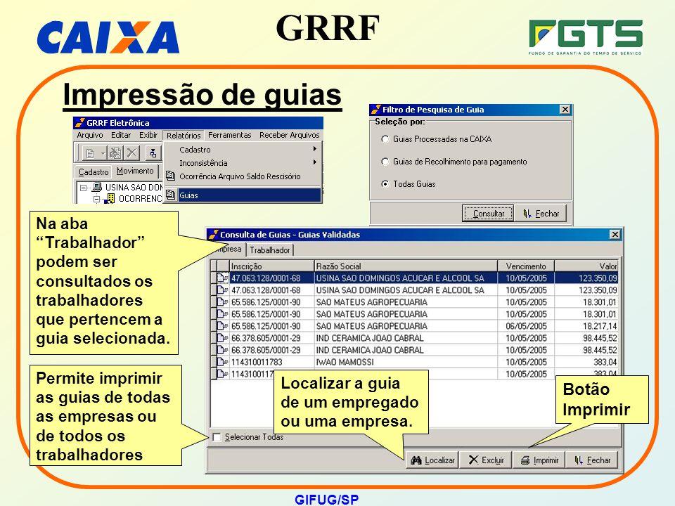 """GRRF GIFUG/SP Na aba """"Trabalhador"""" podem ser consultados os trabalhadores que pertencem a guia selecionada. Localizar a guia de um empregado ou uma em"""