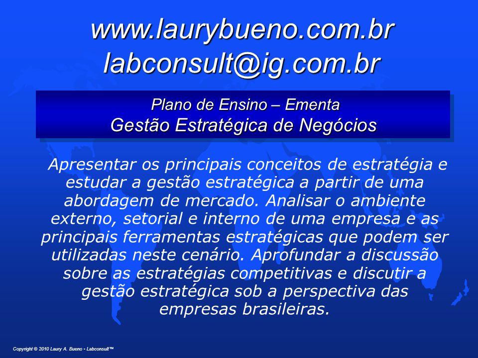 Gestão Estratégica de Negócios – Bibliografia Copyright © 2010 Laury A.