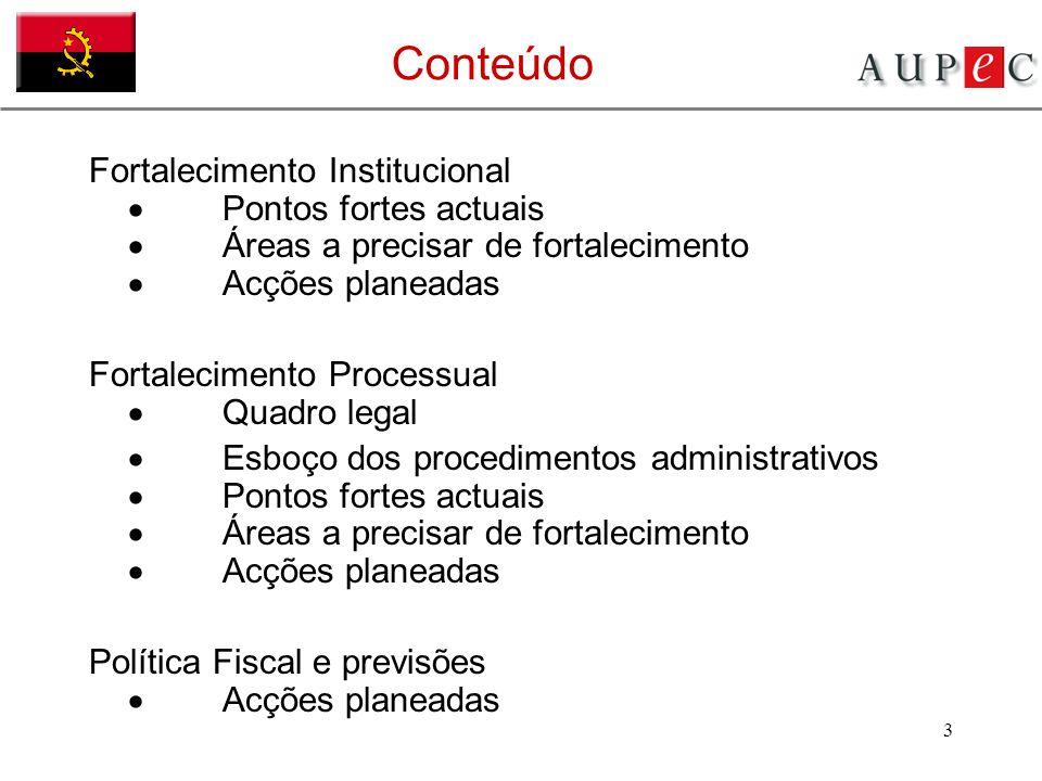 3 Conteúdo Fortalecimento Institucional  Pontos fortes actuais  Á reas a precisar de fortalecimento  Acções planeadas Fortalecimento Processual  Q