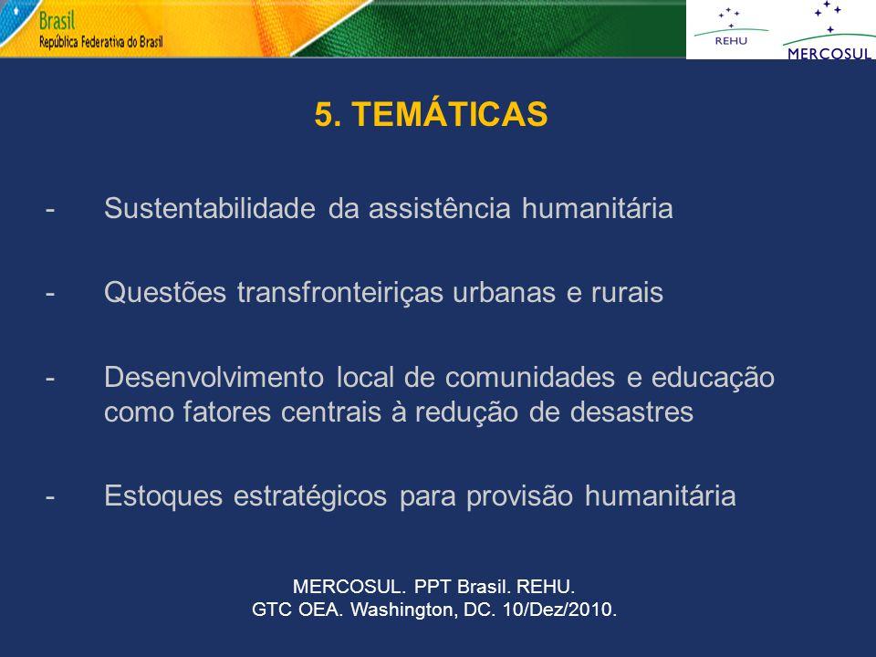 d 5. TEMÁTICAS -Sustentabilidade da assistência humanitária -Questões transfronteiriças urbanas e rurais -Desenvolvimento local de comunidades e educa