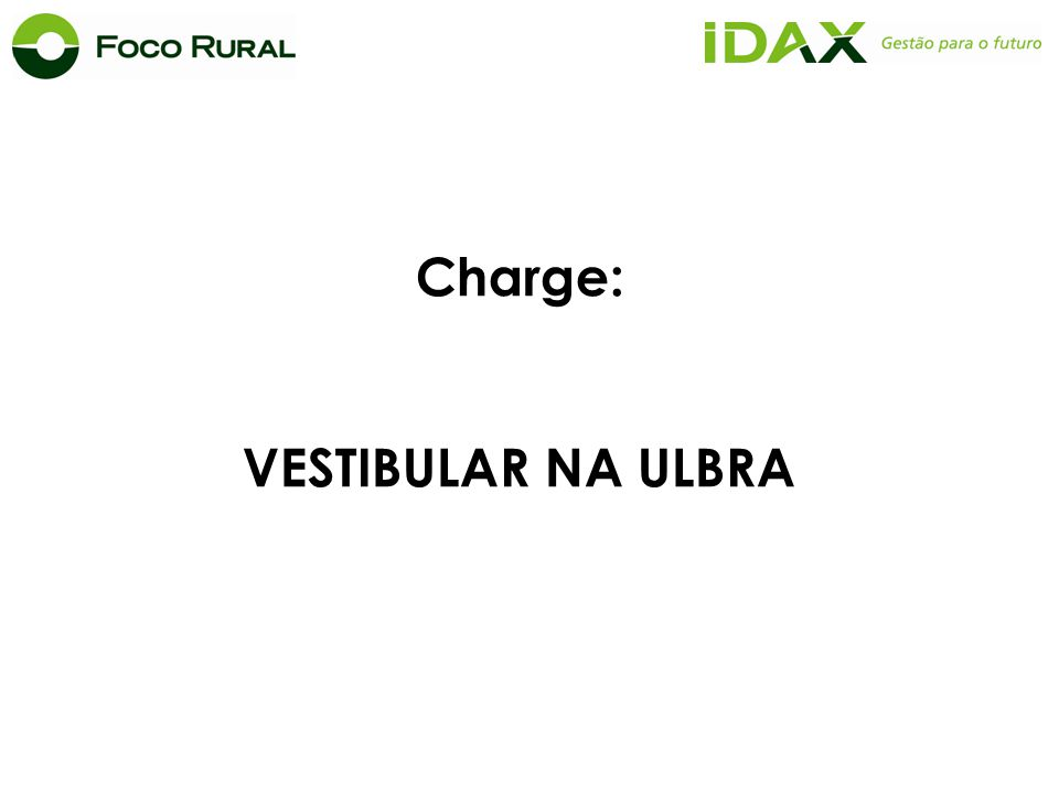 Charge: VESTIBULAR NA ULBRA