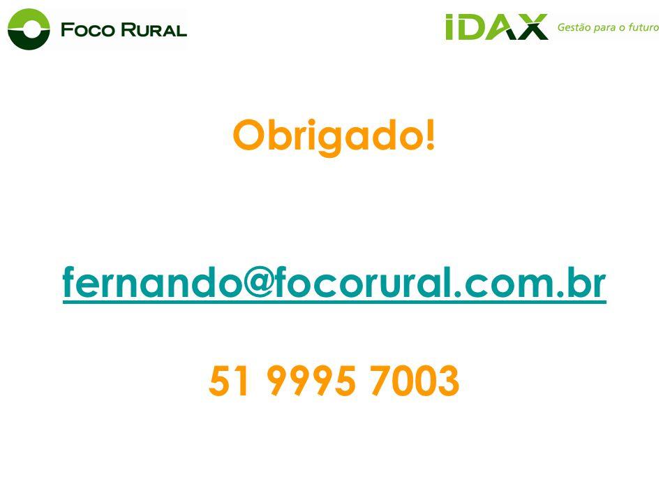 Obrigado! fernando@focorural.com.br 51 9995 7003 fernando@focorural.com.br