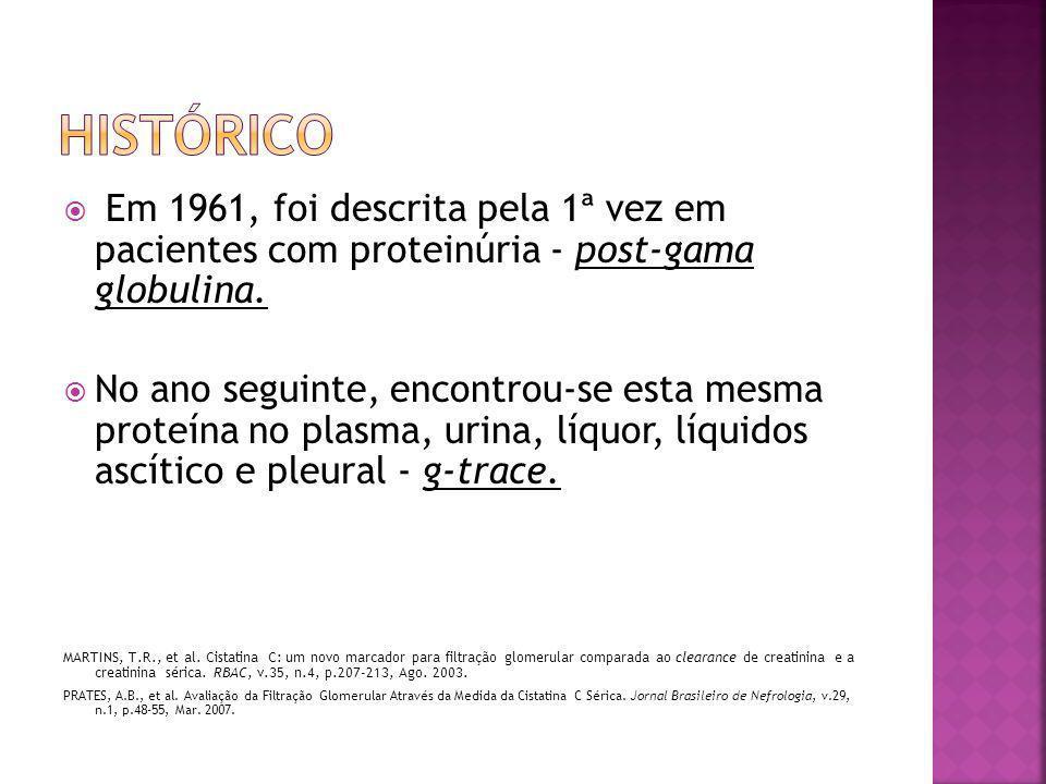  Em 1961, foi descrita pela 1ª vez em pacientes com proteinúria - post-gama globulina.  No ano seguinte, encontrou-se esta mesma proteína no plasma,