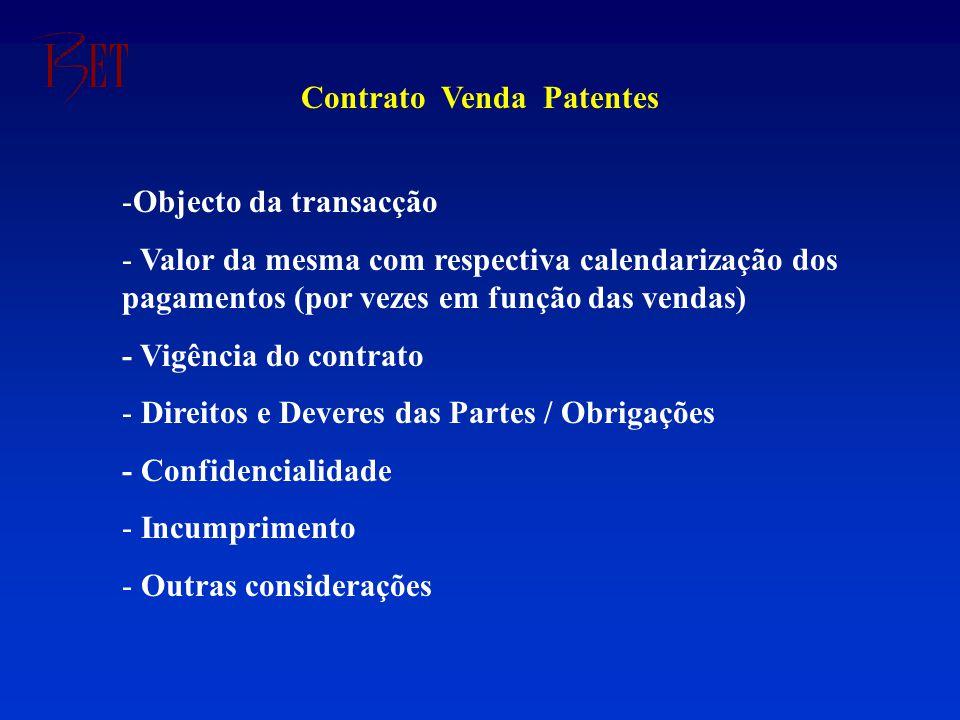 -Objecto da transacção - Valor da mesma com respectiva calendarização dos pagamentos (por vezes em função das vendas) - Vigência do contrato - Direitos e Deveres das Partes / Obrigações - Confidencialidade - Incumprimento - Outras considerações Contrato Venda Patentes