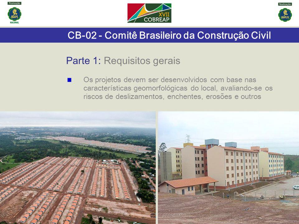 CB-02 - Comitê Brasileiro da Construção Civil Os projetos devem ser desenvolvidos com base nas características geomorfológicas do local, avaliando-se