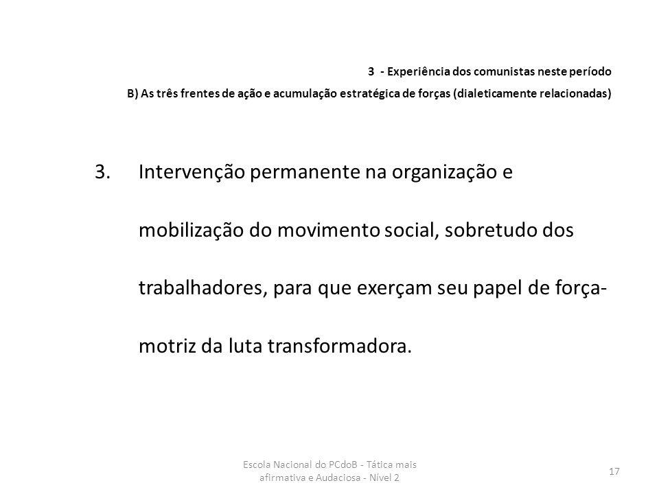 Escola Nacional do PCdoB - Tática mais afirmativa e Audaciosa - Nível 2 17 3.Intervenção permanente na organização e mobilização do movimento social,