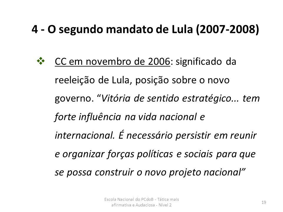 Escola Nacional do PCdoB - Tática mais afirmativa e Audaciosa - Nível 2 19  CC em novembro de 2006: significado da reeleição de Lula, posição sobre o