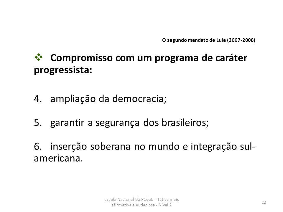 Escola Nacional do PCdoB - Tática mais afirmativa e Audaciosa - Nível 2 22  Compromisso com um programa de caráter progressista: 4.ampliação da democ