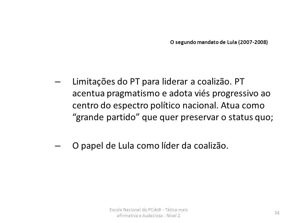 Escola Nacional do PCdoB - Tática mais afirmativa e Audaciosa - Nível 2 34 – Limitações do PT para liderar a coalizão. PT acentua pragmatismo e adota
