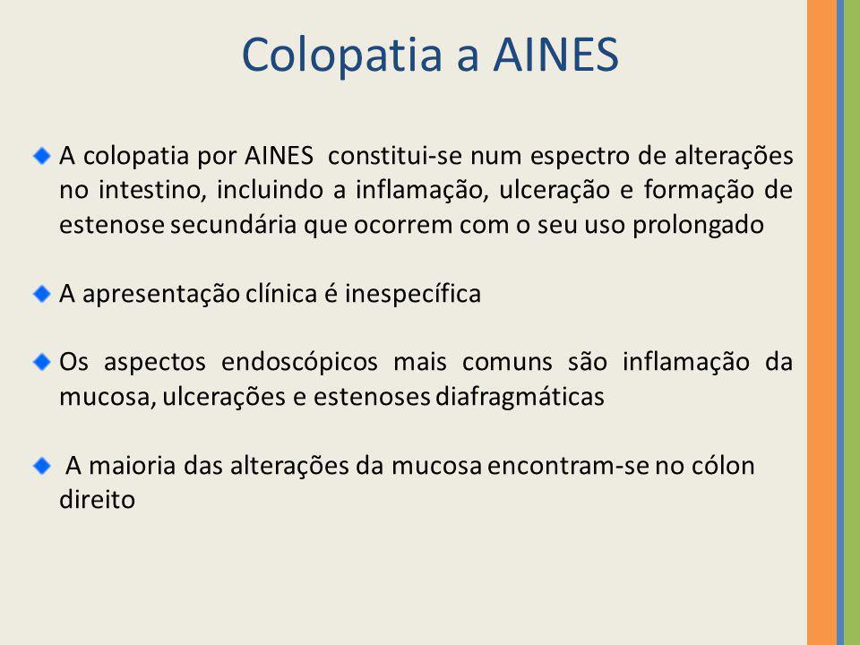 Colopatia a AINES A colopatia por AINES constitui-se num espectro de alterações no intestino, incluindo a inflamação, ulceração e formação de estenose