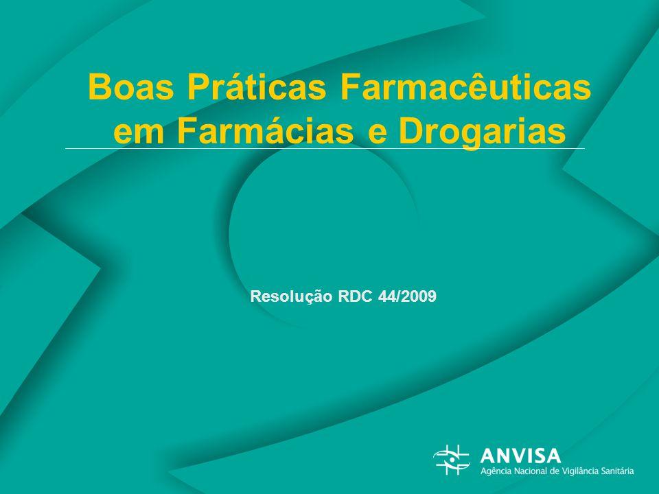 Boas Práticas Farmacêuticas em Farmácias e Drogarias Resolução RDC 44/2009
