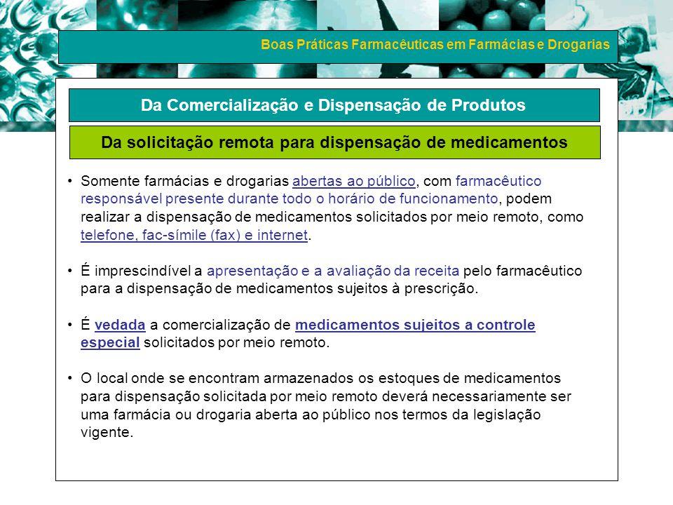 Boas Práticas Farmacêuticas em Farmácias e Drogarias Da Comercialização e Dispensação de Produtos Da solicitação remota para dispensação de medicament