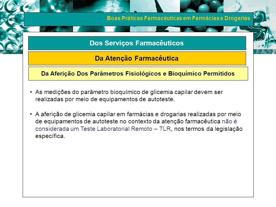 Boas Práticas Farmacêuticas em Farmácias e Drogarias Dos Serviços Farmacêuticos Da Atenção Farmacêutica Da Aferição Dos Parâmetros Fisiológicos e Bioq